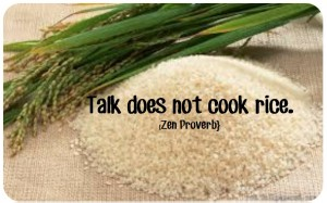 talk does not cook rice